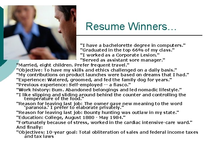 """Resume Winners… """"I have a bachelorette degree in computers. """" """"Graduated in the top"""