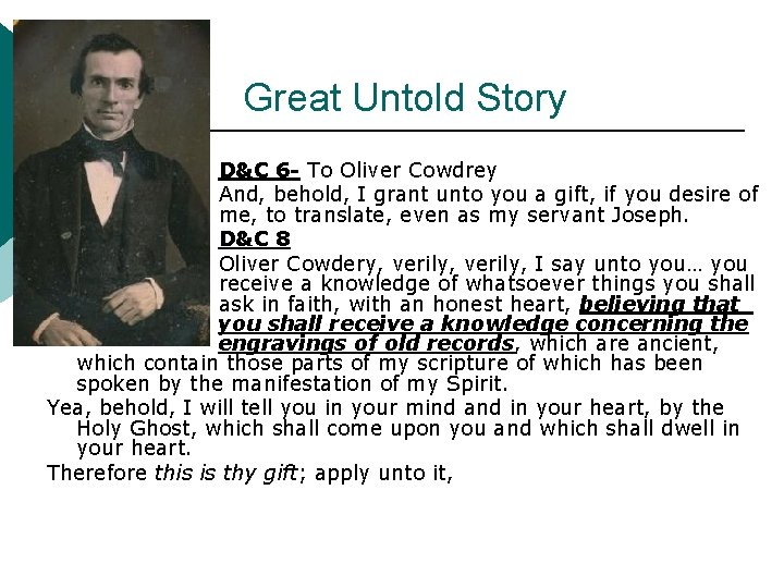 Great Untold Story D&C 6 - To Oliver Cowdrey And, behold, I grant unto