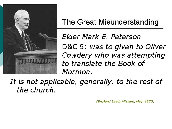 The Great Misunderstanding Elder Mark E. Peterson D&C 9: was to given to Oliver