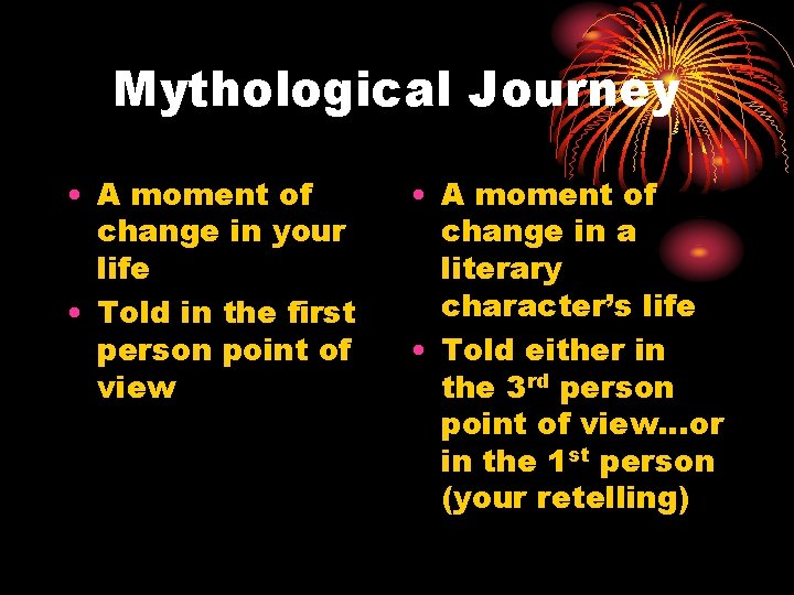 Mythological Journey • A moment of change in your life • Told in the