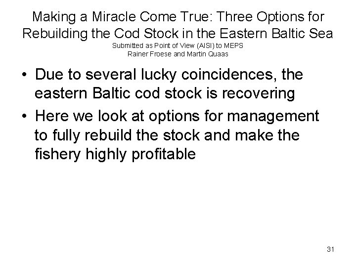 Making a Miracle Come True: Three Options for Rebuilding the Cod Stock in the