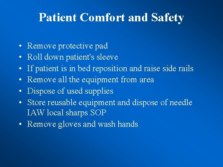 Patient Comfort and Safety • • • Remove protective pad Roll down patient's sleeve