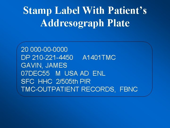 Stamp Label With Patient's Addresograph Plate 20 000 -00 -0000 DP 210 -221 -4450