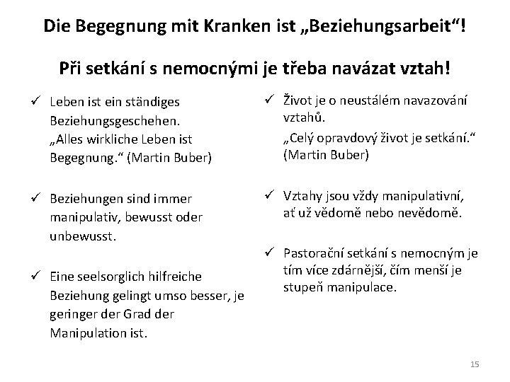 """Die Begegnung mit Kranken ist """"Beziehungsarbeit""""! Při setkání s nemocnými je třeba navázat vztah!"""