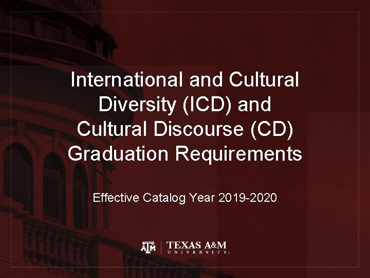 International and Cultural Diversity (ICD) and Cultural Discourse (CD) Graduation Requirements Effective Catalog Year