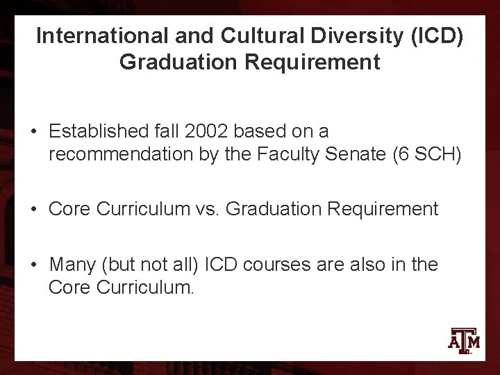International and Cultural Diversity (ICD) Graduation Requirement • Established fall 2002 based on a