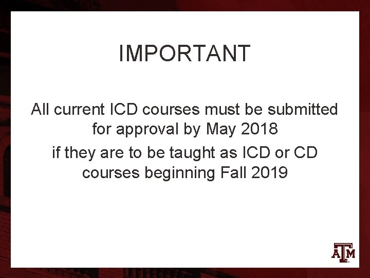 IMPORTANT All current ICD courses must be submitted for approval by May 2018 if