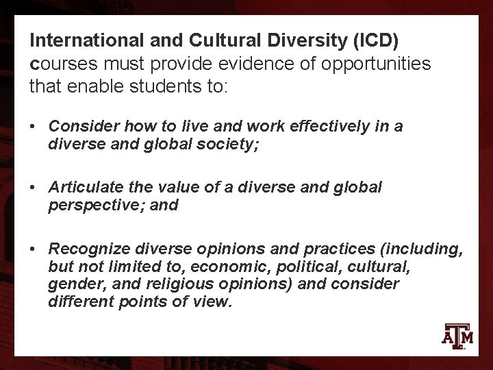 International and Cultural Diversity (ICD) courses must provide evidence of opportunities that enable students