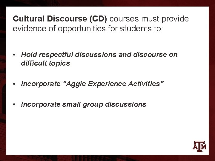 Cultural Discourse (CD) courses must provide evidence of opportunities for students to: • Hold
