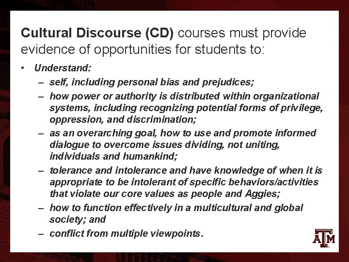 Cultural Discourse (CD) courses must provide evidence of opportunities for students to: • Understand: