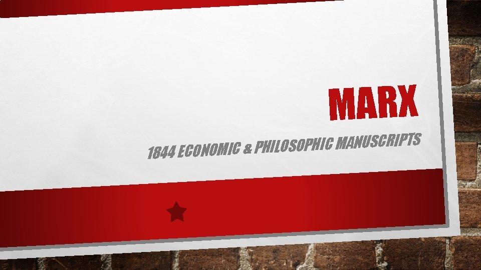 MARX S T IP R C S U N A M IC H P