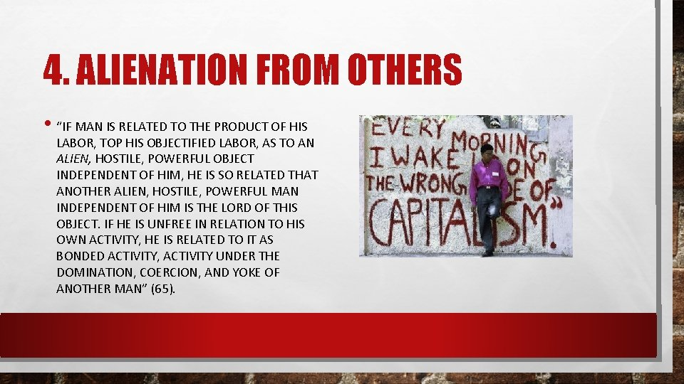 """4. ALIENATION FROM OTHERS • """"IF MAN IS RELATED TO THE PRODUCT OF HIS"""