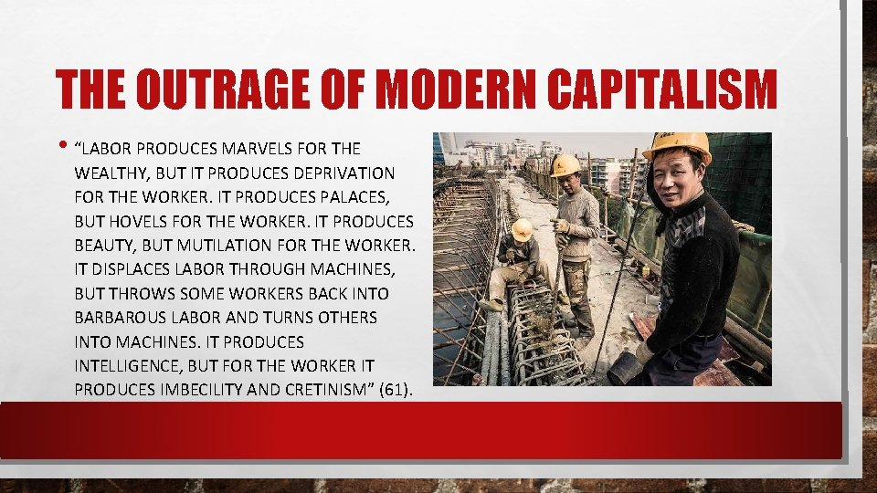 """THE OUTRAGE OF MODERN CAPITALISM • """"LABOR PRODUCES MARVELS FOR THE WEALTHY, BUT IT"""