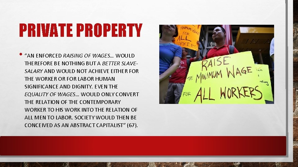 """PRIVATE PROPERTY • """"AN ENFORCED RAISING OF WAGES… WOULD THEREFORE BE NOTHING BUT A"""