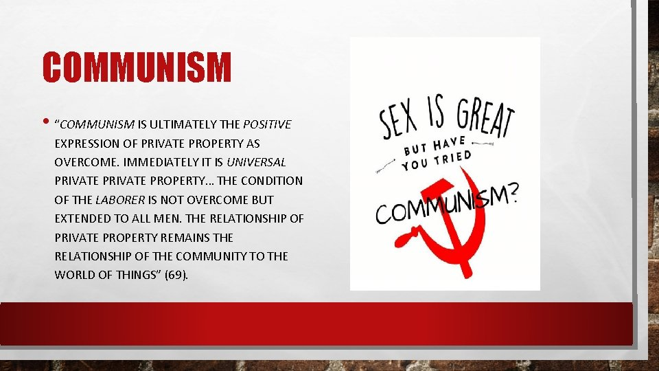 """COMMUNISM • """"COMMUNISM IS ULTIMATELY THE POSITIVE EXPRESSION OF PRIVATE PROPERTY AS OVERCOME. IMMEDIATELY"""