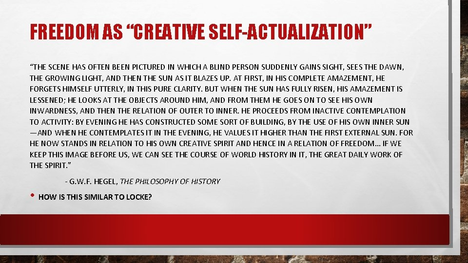 """FREEDOM AS """"CREATIVE SELF-ACTUALIZATION"""" """"THE SCENE HAS OFTEN BEEN PICTURED IN WHICH A BLIND"""