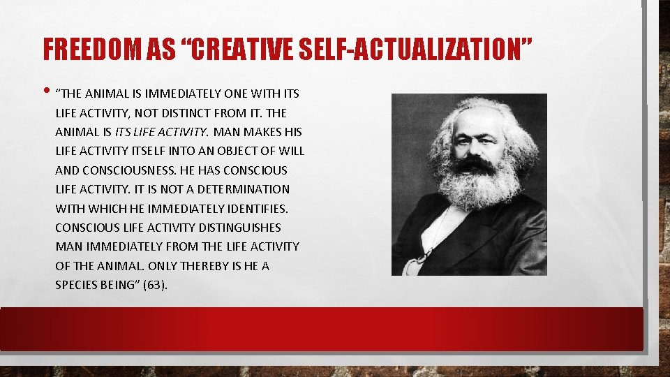 """FREEDOM AS """"CREATIVE SELF-ACTUALIZATION"""" • """"THE ANIMAL IS IMMEDIATELY ONE WITH ITS LIFE ACTIVITY,"""