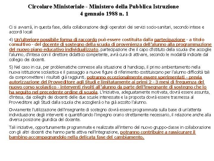 Circolare Ministeriale - Ministero della Pubblica Istruzione 4 gennaio 1988 n. 1 Ci si