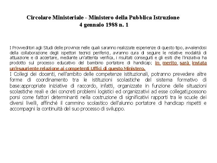 Circolare Ministeriale - Ministero della Pubblica Istruzione 4 gennaio 1988 n. 1 I Provveditori
