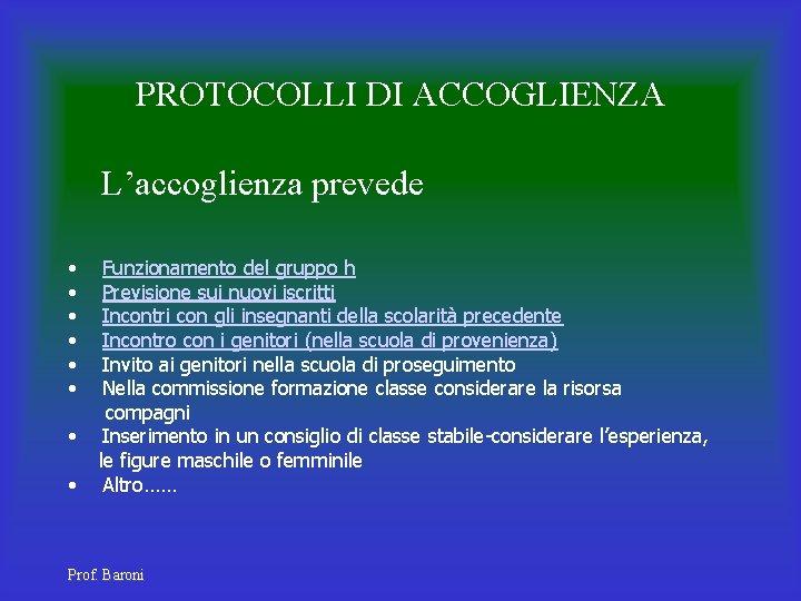 PROTOCOLLI DI ACCOGLIENZA L'accoglienza prevede • • Funzionamento del gruppo h Previsione sui nuovi