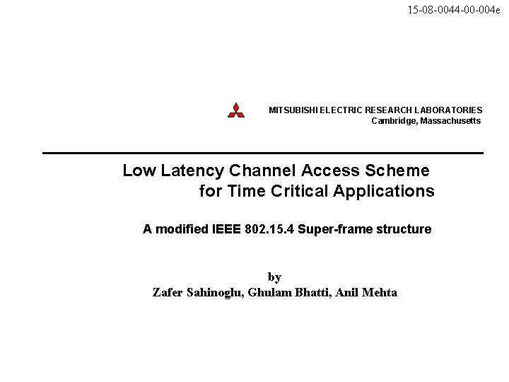 15 -08 -0044 -00 -004 e MITSUBISHI ELECTRIC RESEARCH LABORATORIES Cambridge, Massachusetts Low Latency