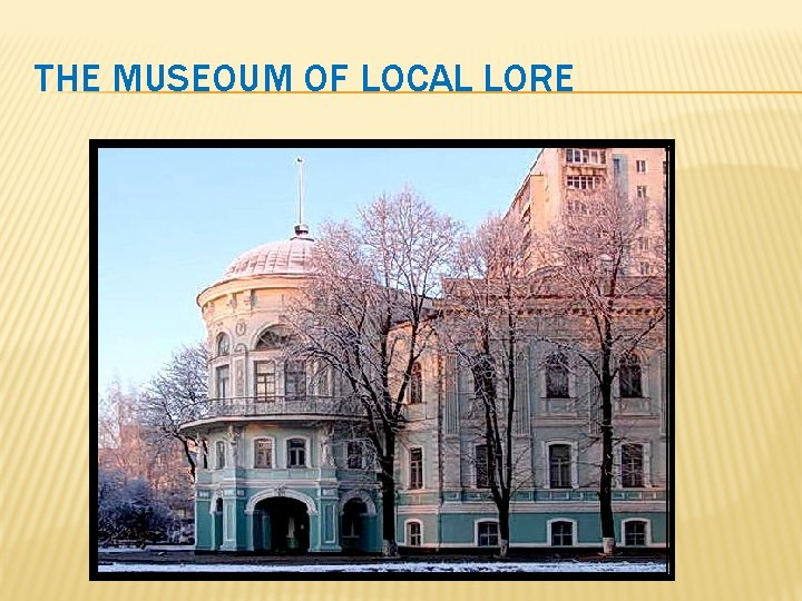 THE MUSEOUM OF LOCAL LORE
