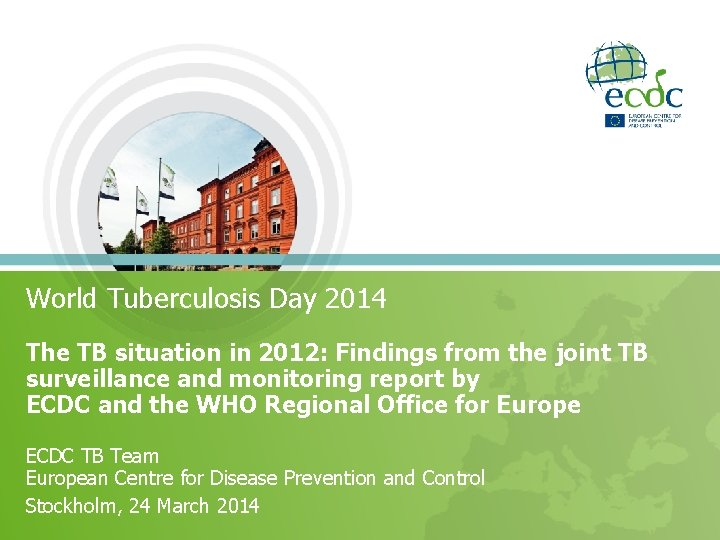 World Tuberculosis Day 2014 The TB situation in 2012: Findings from the joint TB