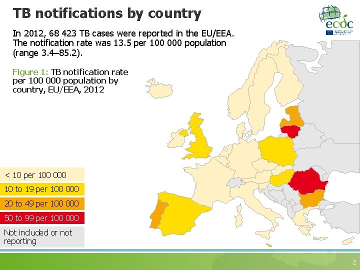 TB notifications by country In 2012, 68 423 TB cases were reported in the