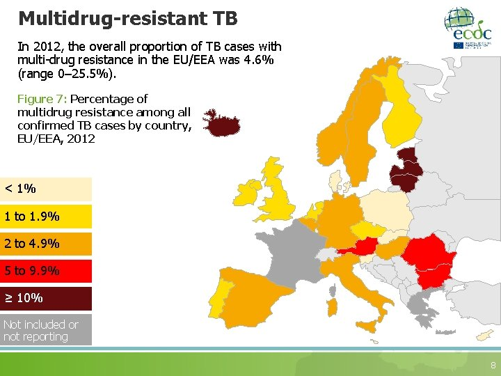 Multidrug-resistant TB In 2012, the overall proportion of TB cases with multi-drug resistance in