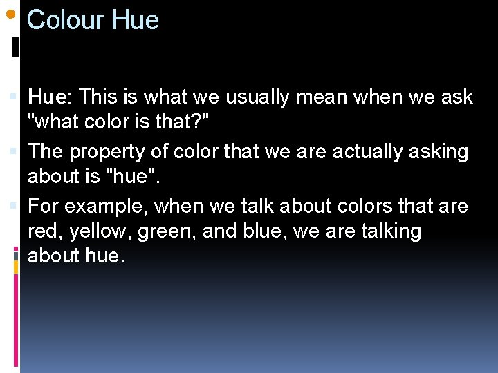 """l Colour Hue: This is what we usually mean when we ask """"what color"""