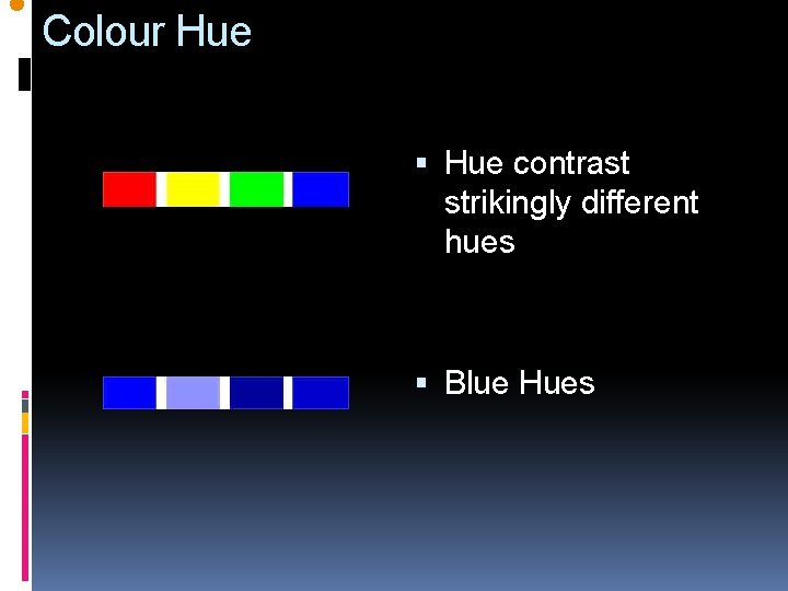 l Colour Hue contrast strikingly different hues Blue Hues
