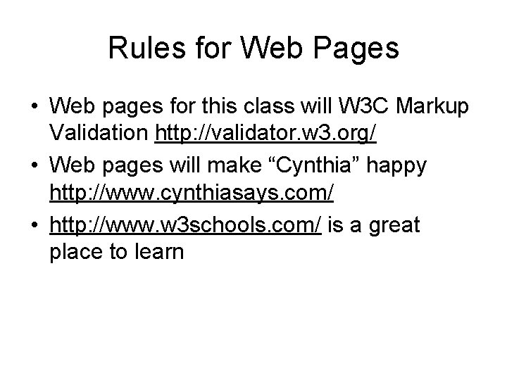 Rules for Web Pages • Web pages for this class will W 3 C