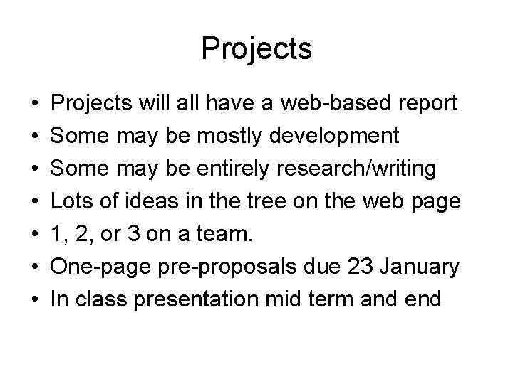 Projects • • Projects will all have a web-based report Some may be mostly
