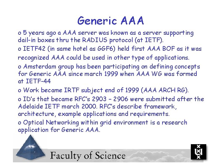 Generic AAA o 5 years ago a AAA server was known as a server