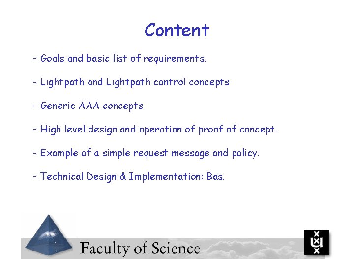 Content - Goals and basic list of requirements. - Lightpath and Lightpath control concepts