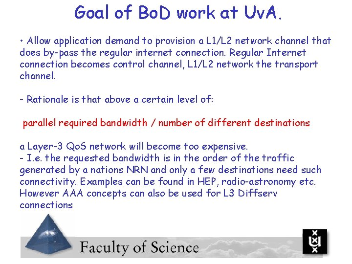 Goal of Bo. D work at Uv. A. • Allow application demand to provision