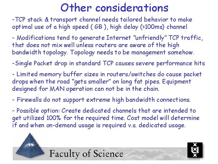 Other considerations -TCP stack & transport channel needs tailored behavior to make optimal use