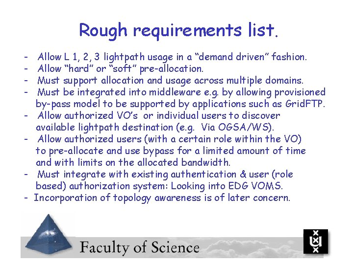 """Rough requirements list. - Allow L 1, 2, 3 lightpath usage in a """"demand"""