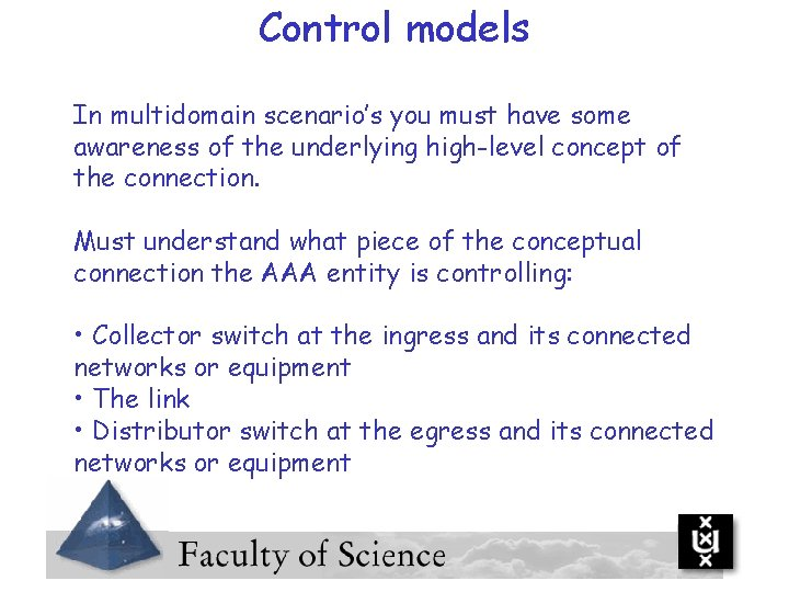 Control models In multidomain scenario's you must have some awareness of the underlying high-level