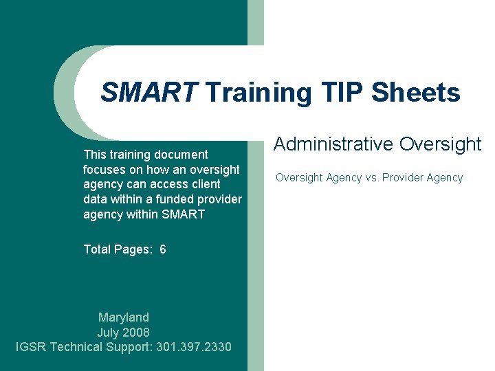 SMART Training TIP Sheets This training document focuses on how an oversight agency can