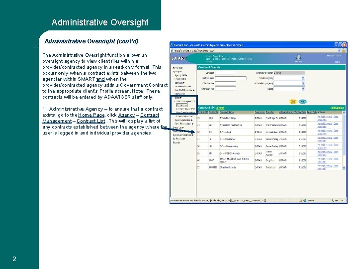 Administrative Oversight (cont'd) Admission Profile 1 The Administrative Oversight function allows an oversight agency