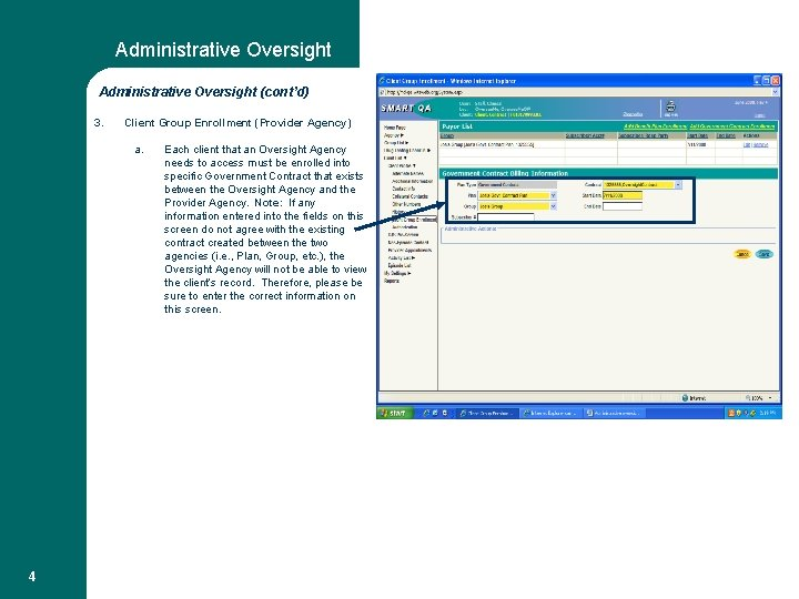 Administrative Oversight (cont'd) 3. Client Group Enrollment (Provider Agency) a. 4 Each client that
