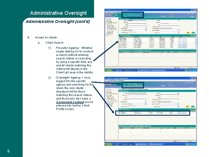 Administrative Oversight (cont'd) 4. Access to clients: a. 5 Client Search: 1) Provider Agency: