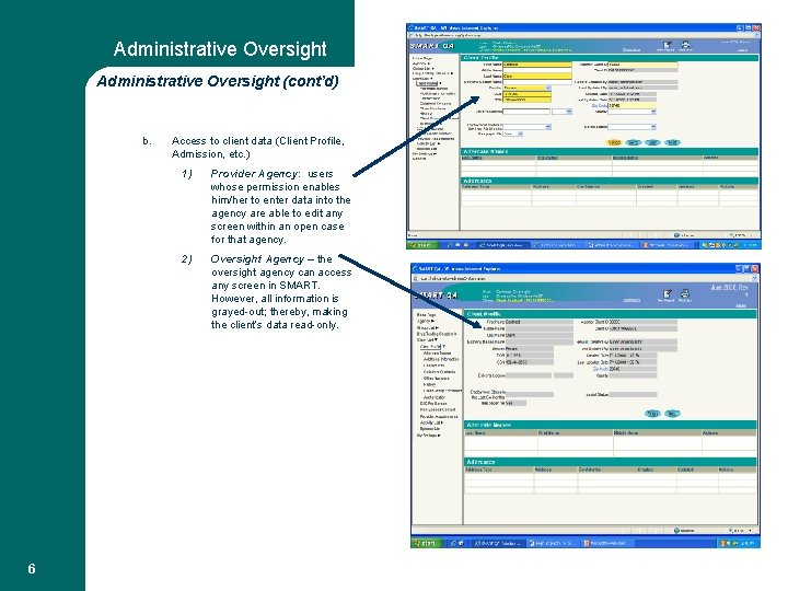 Administrative Oversight (cont'd) b. 6 Access to client data (Client Profile, Admission, etc. )