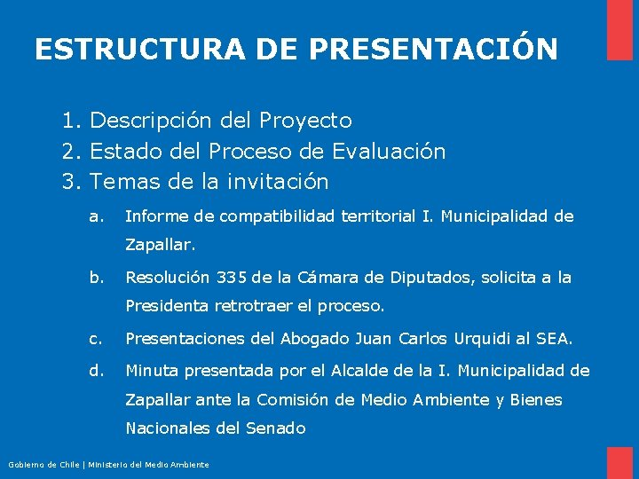 ESTRUCTURA DE PRESENTACIÓN 1. Descripción del Proyecto 2. Estado del Proceso de Evaluación 3.