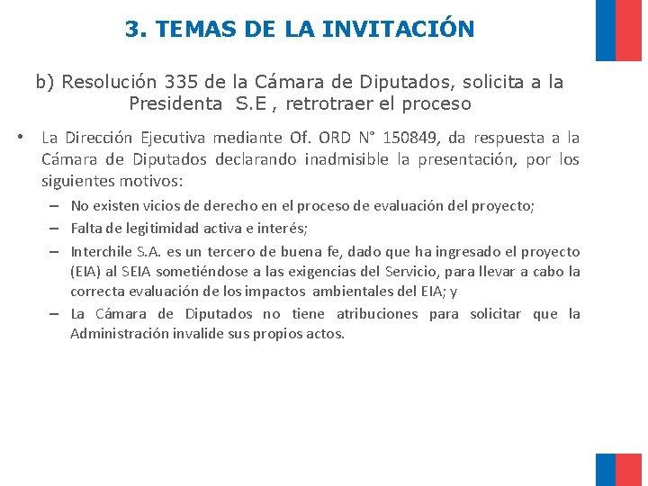 3. TEMAS DE LA INVITACIÓN b) Resolución 335 de la Cámara de Diputados, solicita