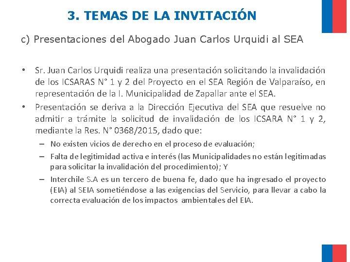 3. TEMAS DE LA INVITACIÓN c) Presentaciones del Abogado Juan Carlos Urquidi al SEA