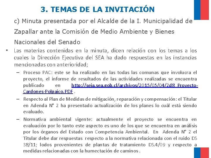 3. TEMAS DE LA INVITACIÓN c) Minuta presentada por el Alcalde de la I.