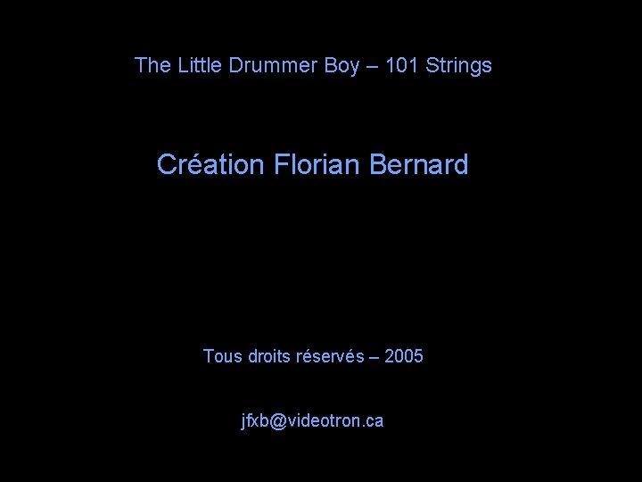 The Little Drummer Boy – 101 Strings Création Florian Bernard Tous droits réservés –