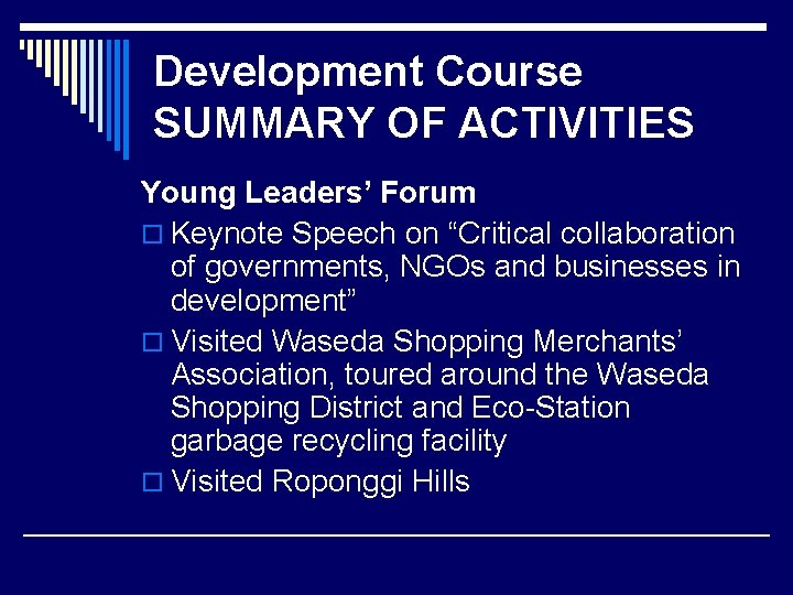 """Development Course SUMMARY OF ACTIVITIES Young Leaders' Forum o Keynote Speech on """"Critical collaboration"""